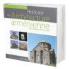 Histoire de l'architecture arménienne, des origines à nos jours